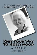 NEW Knit Your Way To Hollywood by Ms Lois June Ramsey