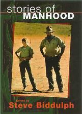 """""""Stories of Manhood - Journeys Into the Hidden Hearts of Men"""" Steve Biddulph"""
