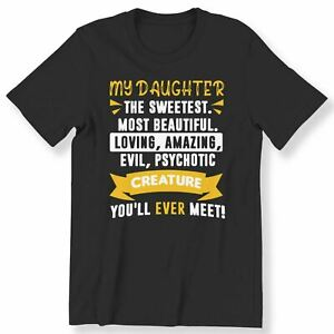 My Daughter The Sweetest Most Beautiful Men's Ladies T-shirt Funny Gift T-shirt