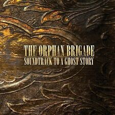 The Orphan Brigade - Soundtrack To A Ghost Story [CD]