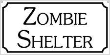 Zombie shelter- 6x12 Aluminum Halloween Man Cave Bar Cosplay sign