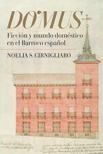 Monografías A: Domus : Ficción y Mundo Doméstico en el Barroco Español Volume...