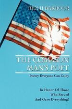 The Common Man's Poet : Poetry Everyone Can Enjoy by Benji Barbour (2007, Paper…