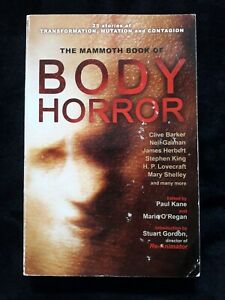 The Mammoth Book of Body Horror (PB 2012) inc Stephen King Clive Barker 1st UK