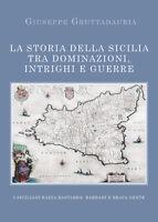 La Storia della Sicilia tra dominazioni, intrighi e guerre - Giuseppe Gruttada-P
