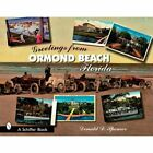 Greetings from Ormond Beach, Florida (Schiffer Books) - Paperback NEW Donald D.