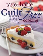 Taste of Home Guilt Free Cooking 356 Home Style Recipes for Healthier Living New
