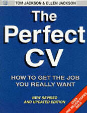 The Perfect C.V.: How to Get the Job You Really Want by Tom Jackson, Ellen...