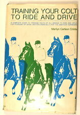 TRAINING YOUR COLT TO RIDE & DRIVE Horseback Riding Book by Childs 1969