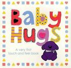 Baby Hugs A Very First Touch and Feel Book Priddy, Roger Plastic Comb Used - Go