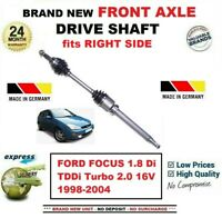 FOR FORD FOCUS 1.8 Di TDDi Turbo 2.0 16V 1998-2004 FRONT AXLE RIGHT DRIVESHAFT