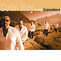 Colin Hay - Going Somewhere [CD]