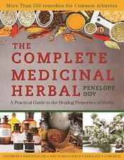 Complete Medicinal Herbal : A Practical Guide to the Healing Properties of...
