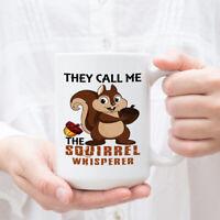 Funny coffee Mug - They call me the Squirrel Mug Squirrel Whisperer Mugs