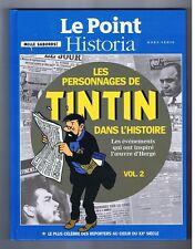 Les Personnages de Tintin dans l'Histoire. Volume 2. LE POINT  HISTORIA