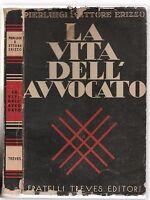 P. E. Erizzo La vita dell'avvocato pref. V. Brocchi Treves 1937 3° ed. L5714