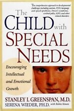 The Child with Special Needs: Encouraging Intellectual and Emotional Growth by Stanley I. Greenspan, Serena Wieder (Hardback, 1997)