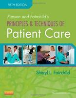 Pierson and Fairchild's Principles & Techniques of Patient Care by Fairchild