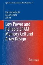 Low Power and Reliable SRAM Memory Cell and Array Design 31 (2013, Paperback)