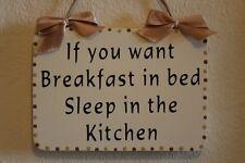 Lovely décoratifs fabriqués à la main signe/plaque if you want breakfast in bed