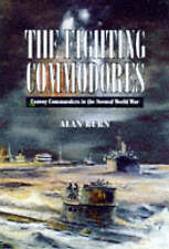 The Fighting Commodores: Convoy Commanders in the Second World War by Alan...