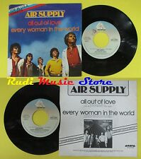 LP 45 7'' AIR SUPPLY All out of love Every woman in world 1980 italy(*)cd mc dvd
