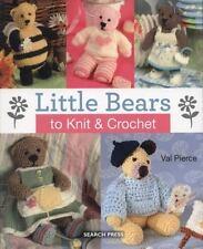 Little Bears to Knit & Crochet Pierce, Val Paperback Book New