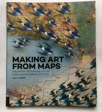 Making Art From Maps Jill K Berry creative art book excellent condition