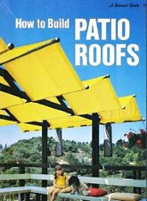 How to Build Patio Roofs (A Sunset Book)