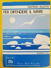 LIBRO GAETANO ALLOTTA - PER DIFENDERE IL MARE - CENTRO STUDI CONCORDIA 1981