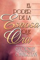 Poder de La Esposa Que Ora, El: Power of a Praying Wife the (Spanish Edition)