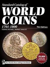 STANDARD CATALOG OF WORLD COINS 1701-1800 - MICHAEL, THOMAS (EDT)/ SANDERS, KAY