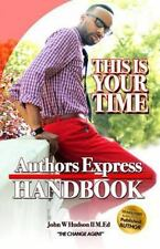 Author Express Hand Book : 10 Easy Steps to Becoming a Publishing Author by...