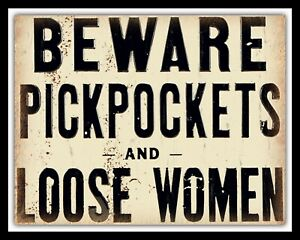 BEWARE PICKPOCKETS AND LOOSE WOMEN PUB BAR MAN CAVE METAL SIGN TIN PLAQUE 912