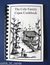 The Cole Family Cajun Cookbook.    The very best Louisiana recipes.