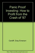 Panic Proof Investing: How to Profit from the Cras