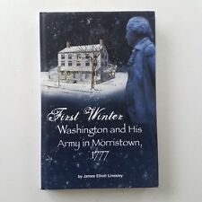 First Winter : Washington and His Army in Morristown, 1777 (Hardcover) 2006