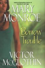 Borrow Trouble, Victor McGlothin, Mary Monroe, Good Books