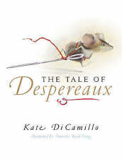 The Tale of Despereaux: Being the Story of a Mouse, a Princess, Some Soup,...
