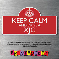 Keep calm & drive a XJC sticker 7yr water/fade proof vinyl parts Badge