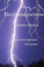 Electromagnetisme. Teoria Classica by Samuel Marquez Hernandez (2015, Paperback)