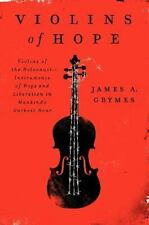 Violins of Hope : Violins of the Holocaust - Instruments of Hope and...