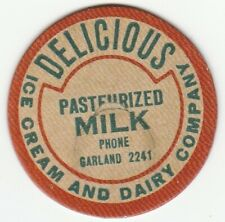 MILK BOTTLE CAP. DELICIOUS ICE CREAM & DAIRY COMPANY. TACOMA, WA. REPRODUCTION