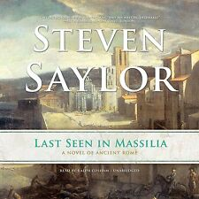 Last Seen in Massilia : A Novel of Ancient Rome by Steven Saylor (2013, CD,...