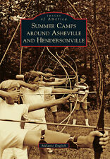 Summer Camps around Asheville and Hendersonville [Images of America] [NC]