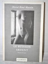 Hervé René Martin LE BUISSON ARDENT - Roman érotique - Climats 1998