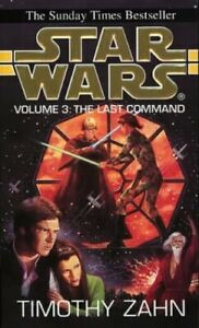 Star Wars: The Last Command: The Last Command v. 3 by Zahn, Timothy Paperback