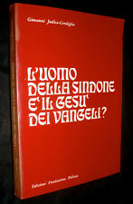 L' uomo della sindone è il Gesù dei Vangeli? / Giovanni Judica-Cordiglia