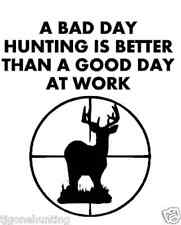 Bad day hunting vinyl decal,truck decal sticker, turkey hunting, deer hunting
