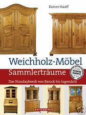 Fachbuch Weichholz-Möbel Sammlerträume, Standardwerk von Prof. Rainer Haaff, NEU